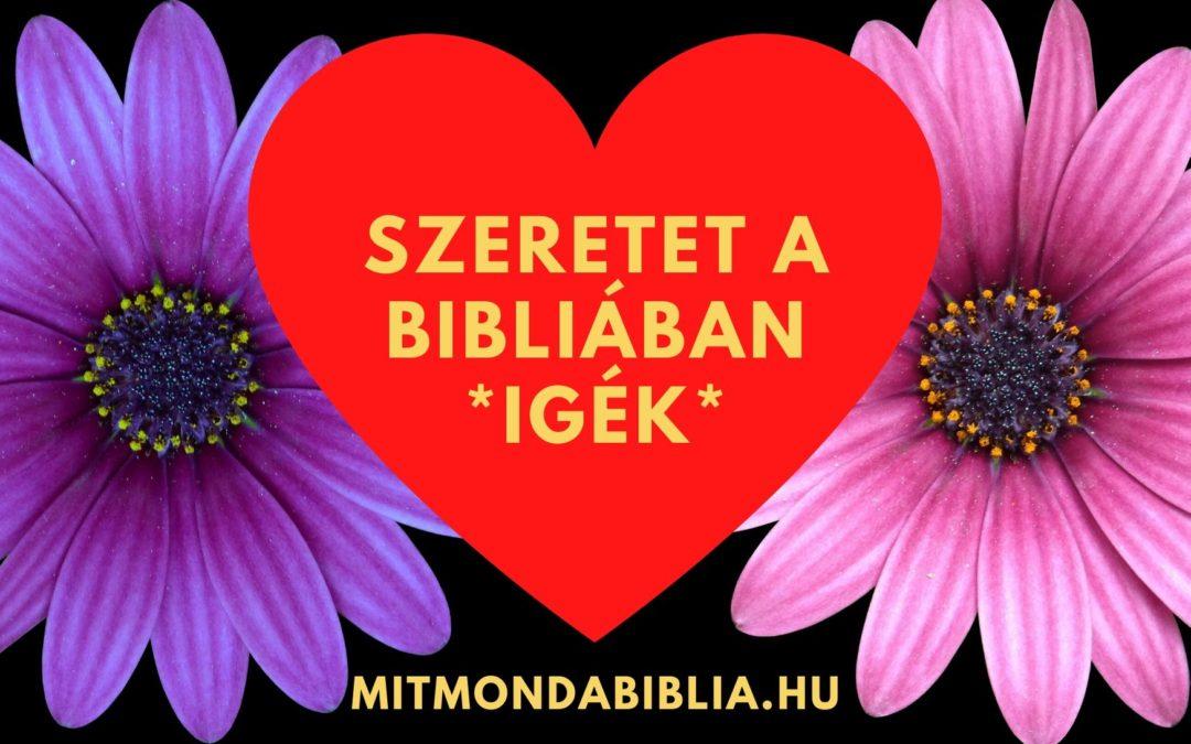 Mit mond Isten igéje, a biblia a szeretetről. Igehelyek, igeversek, idézetek