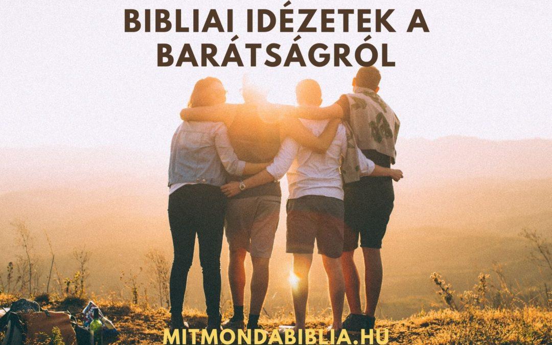 Mit mond a Biblia a barátságról? Barátság idézetek